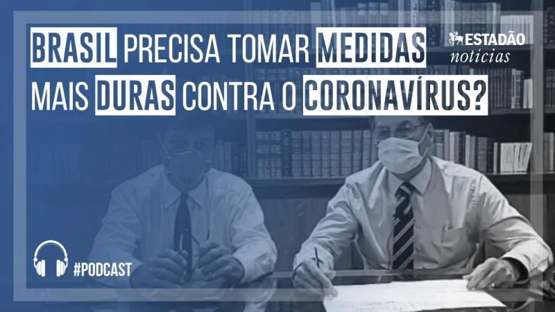 Brasil precisa tomar medidas mais duras contra coronavírus?