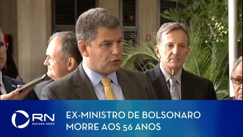 Ex-ministro de Bolsonaro morre aos 56 anos